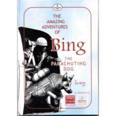 The Amazing Adventures Of Bing The Parachuting Dog by Gil Boyd (Book)