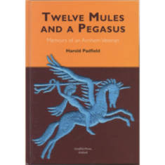 Twelve Mules And A Pegasus by Harold Padfield (Book)