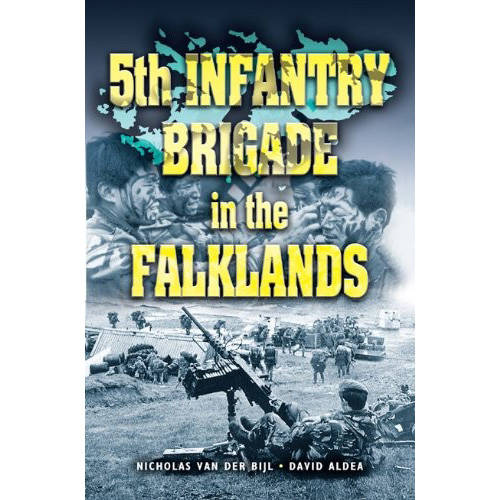 5th Infantry Brigade In The Falklands by Nicholas Van Der Bijl & David Aldea (Book)