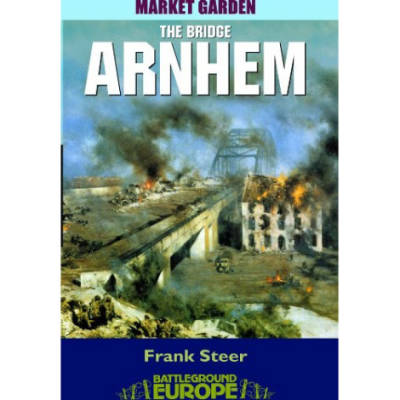 Arnhem, The Bridge by Frank Steer (Book)