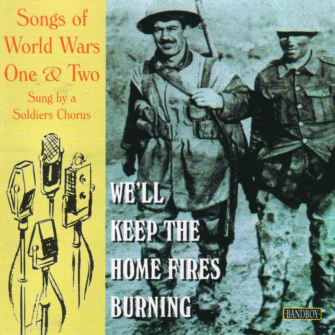 CD - Songs of World Wars One & Two, We'll Keep The Home Fires Burning