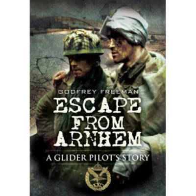 Escape From Arnhem by Godfrey Freeman (Book)