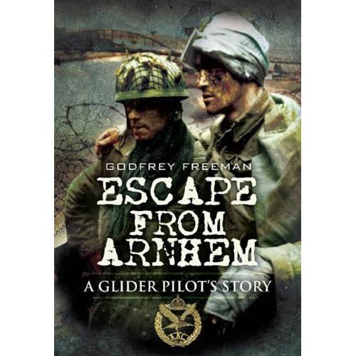Escape From Arnhem by Godfrey Freeman (Book)
