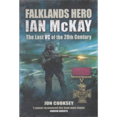 Falklands Hero: Ian McKay, The Last VC of the 20th Century (Book)