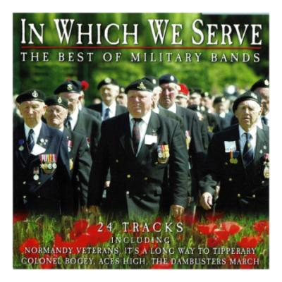 CD - In Which We Serve, The Best of Military Bands