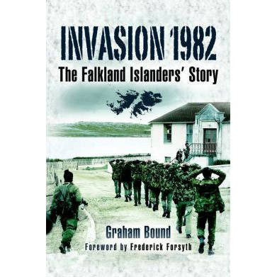 Invasion 1982 - The Falkand Islanders Story by Graham Bound (Book)