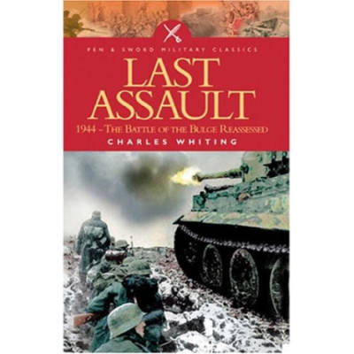 Last Assault: 1944 Battle Of The Bulge Reassessed by Charles Whiting (Book)