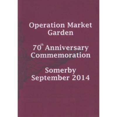 DVD - Operation Market Garden 70th Anniversary Commemoration - Somerby September 2014