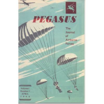 Pegasus - The Journal of Airborne Forces - Volume 1, April 1946
