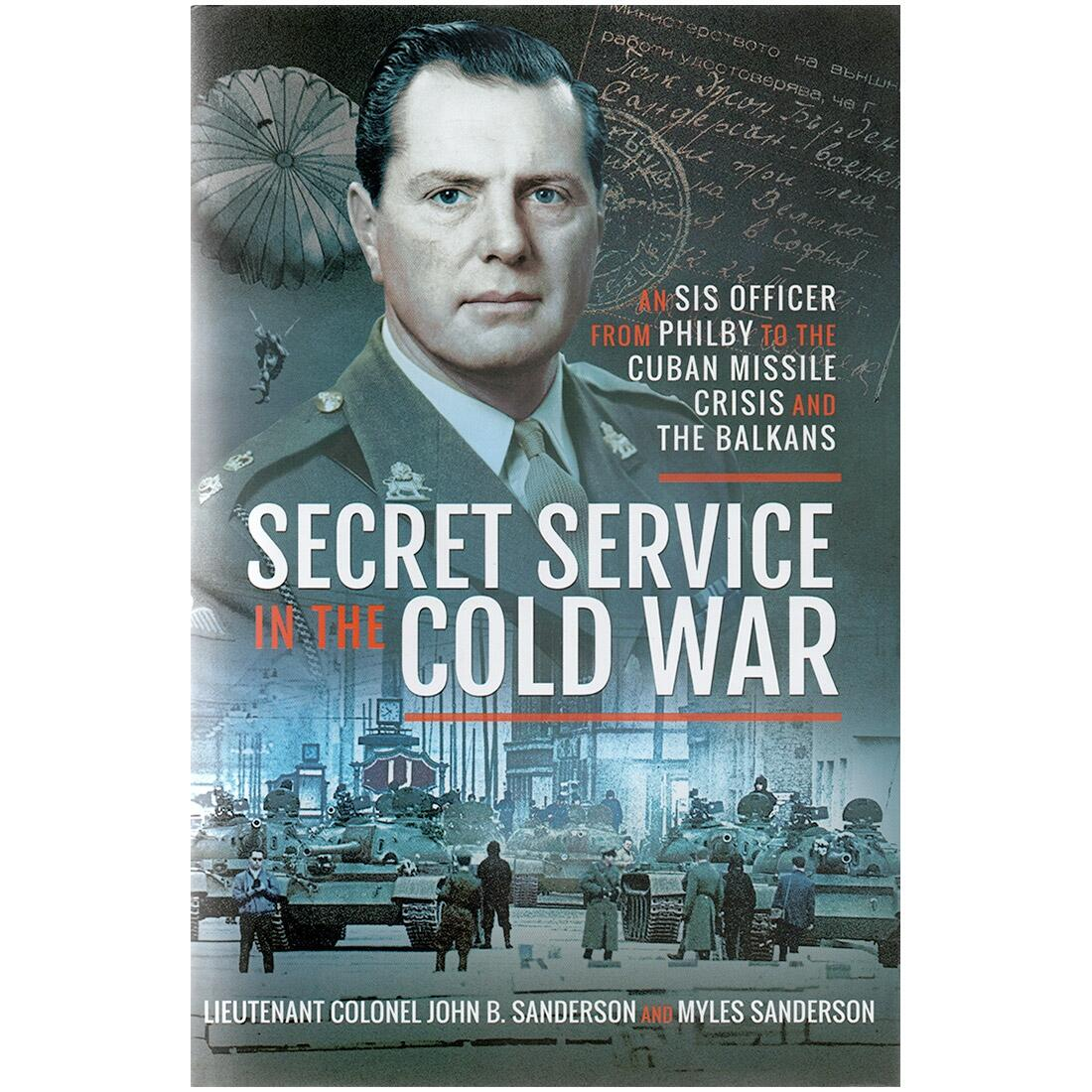 Secret Service In The Cold War by Lieutenant Colonel John B. Sanderson and Myles Sanderson (Book)