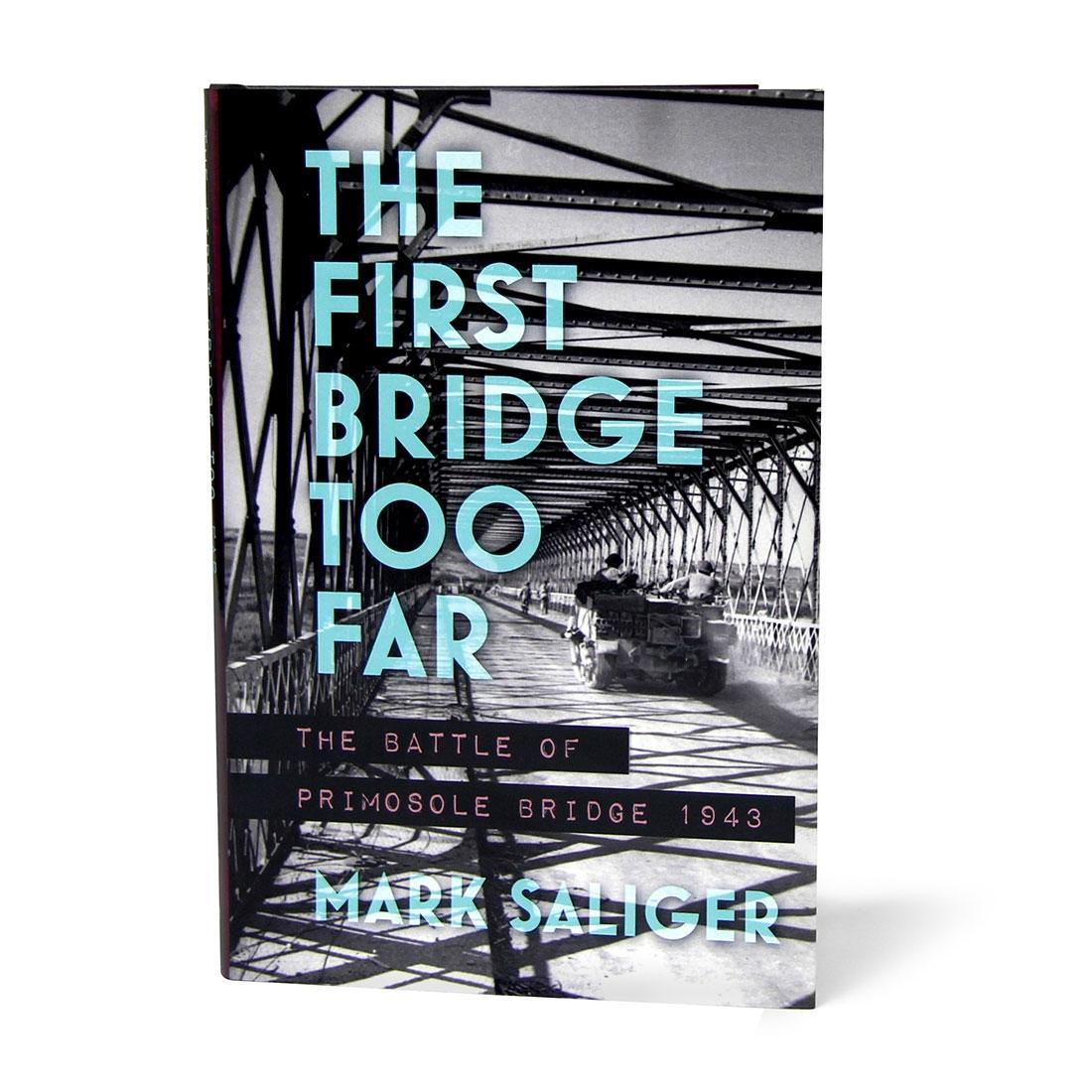 The First Bridge Too Far, The Battle of Primosole Bridge 1943 by Mark Saliger (Book)