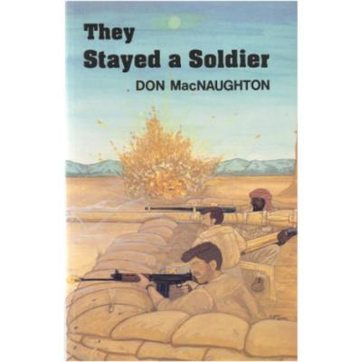 They Stayed a Solder by Don Macnaughton (Book)
