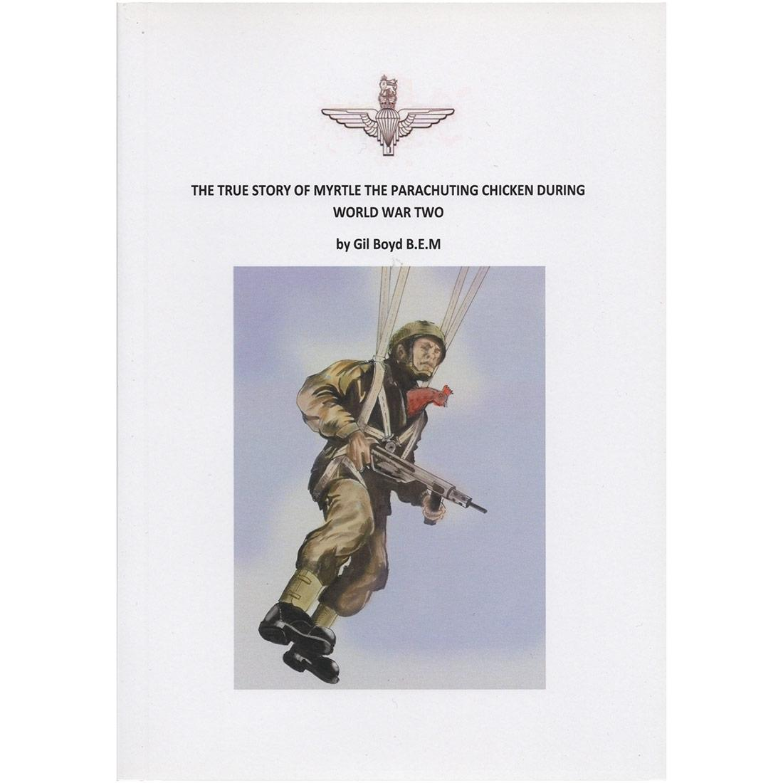 The True Story of Myrtle the Parachuting Chicken During World War Two by Gil Boyd (Book)
