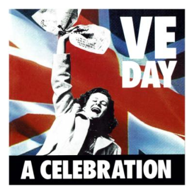 CD - VE Day, A Celebration