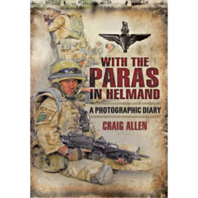 With The Paras In Helmand by Craig Allen (Book)
