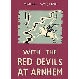 With The Red Devils at Arnhem by Marek Swiecicki (Book)